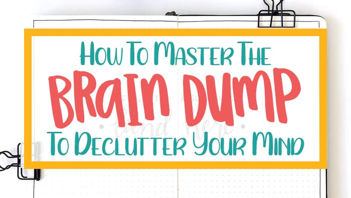 Master the Brain Dump to Declutter Your Mind