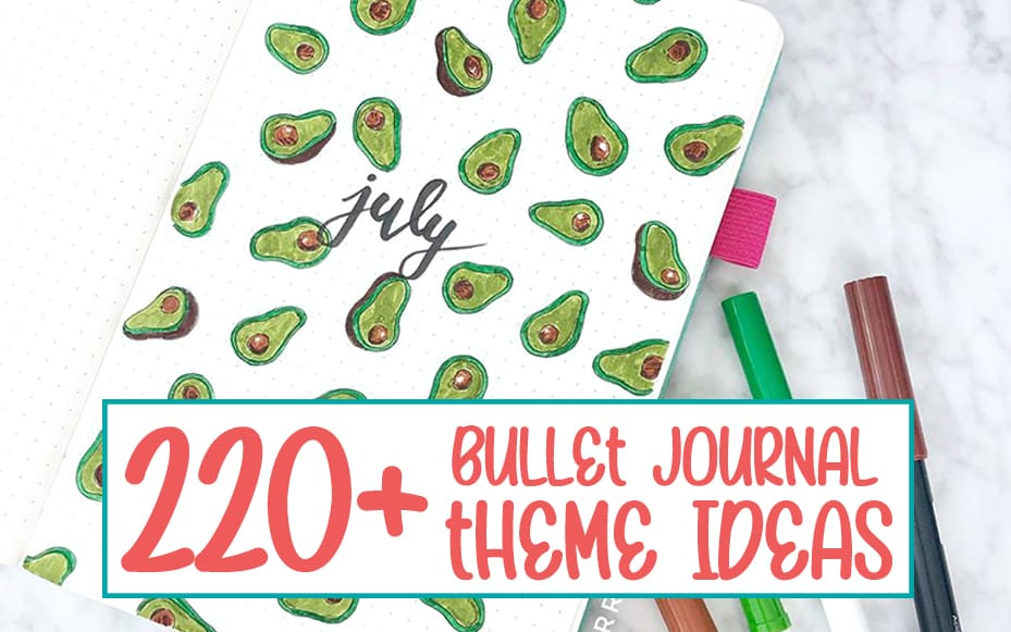 220+ Inspirational Bullet Journal Theme Ideas