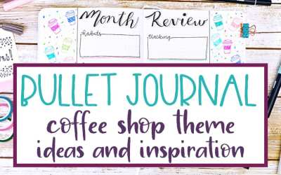 Bullet Journal Coffee Shop Theme Ideas and Layouts