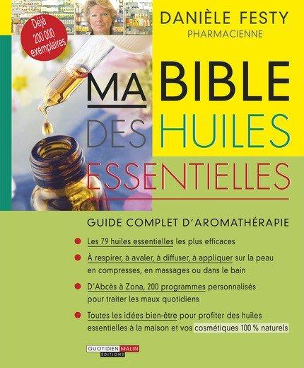 Ma Bible Des Huiles Essentielles de Danièle Festy
