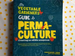 The Vegetable Gardeners Guide to Permaculture
