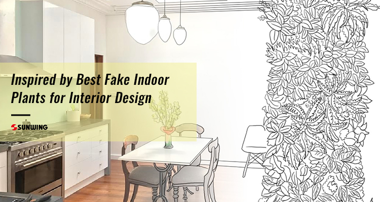 Inspired by Best Fake Indoor Plants for Interior Design