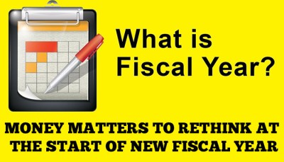 Money Matters to Rethink at the Start of New Fiscal Year