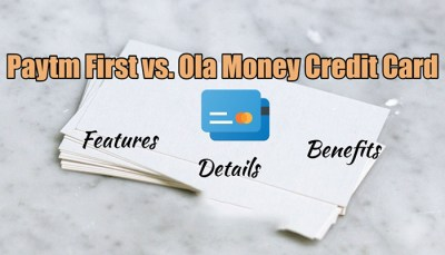 Choose from Paytm First vs Ola Money Credit Card