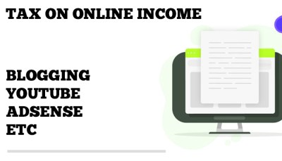 Tax on Online Income from Blogging, YouTube or AdSense in India