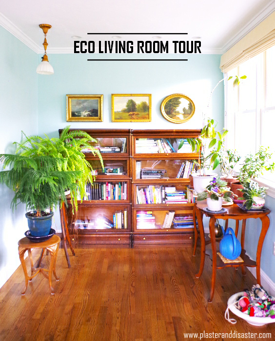 Eco Decorating Living Room Tour Plaster Amp Disaster
