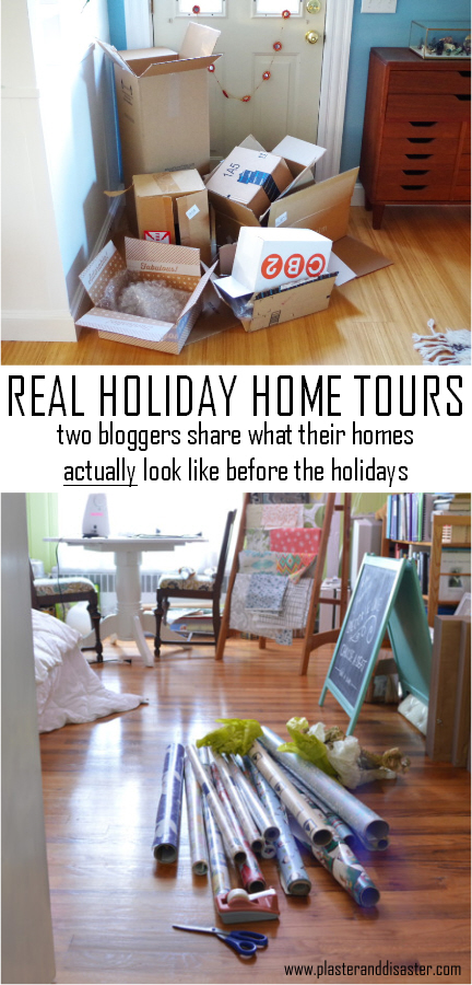 Not feeling perfect? Check out these real holiday home tours and see what homes ACTUALLY look like before the holidays - Plaster & Disaster