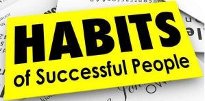 You Need To Adopt These Habits For Success