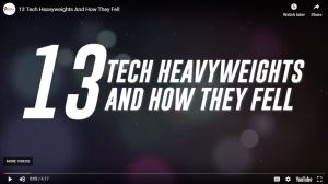 Watch: 13 Tech Companies And How Sadly They Fell