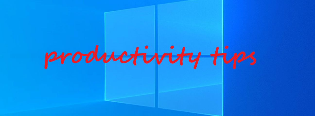 Windows 10 productivity tips