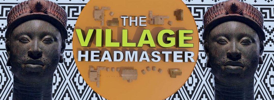 """The Village HeadMaster"" Is Back- Watch Trailer Here"