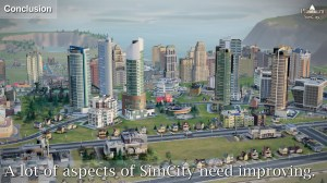 A lot of aspects of Simcity need improving