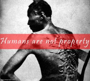 Humans are not Property