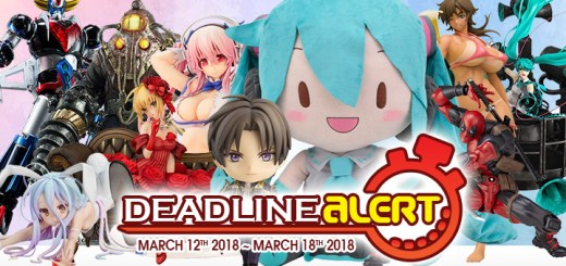 PRE-ORDER DEADLINE ALERT! All The Figure & Toy Pre-Orders Closing Mar 12th – Mar 18th!
