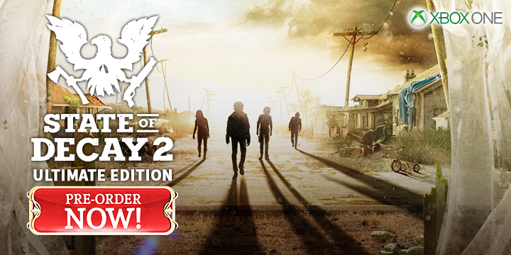 Get 4 Day Early Access With State of Decay 2 Ultimate Edition
