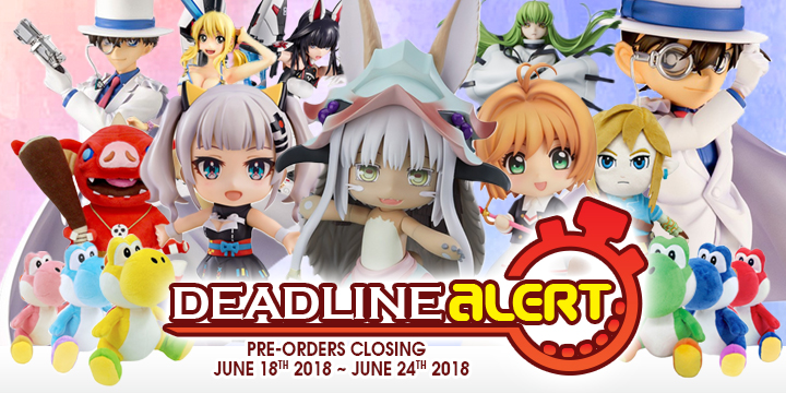DEADLINE ALERT! All The Toy Pre-Orders Closing Jun 18th – Jun 24th!