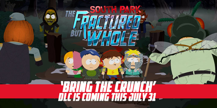 South Park: The Fractured But Whole, South Park, US, Europe, Australia, XONE, PS4, Switch, gameplay, features, trailer, screenshots, DLC, Bring the Crunch