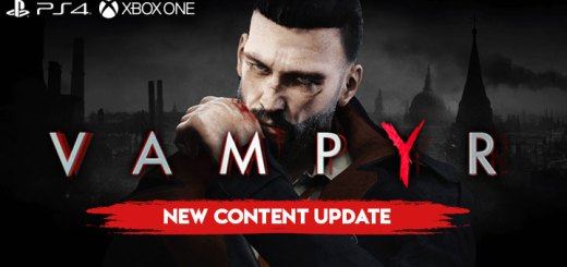 Vampyr, PlayStation 4, Xbox One, North America, US, Europe, Australia, price, gameplay, features, trailer, update, new content update, game