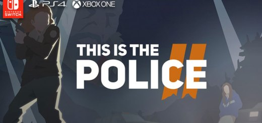 This is the Police, This is the Police 2, PS4, XONE, Switch, US, EU, gameplay, features, release date, price, trailer, screenshots
