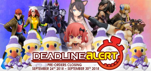 DEADLINE ALERT! Figure & Toy Pre-Orders Closing September 24th – September 30th!