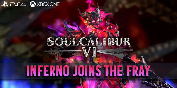 SoulCalibur VI, Inferno, US, North America, Europe, Australia, Japan, release date, gameplay, features, price, update, new trailer