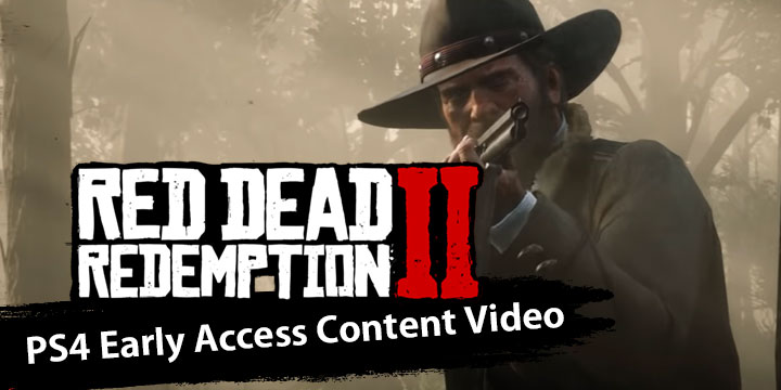 Red Dead Redemption, Red Dead Redemption 2, PS4, XONE, US, Europe, Japan, Australia, Asia, gameplay, features, release date, price, trailer, screenshots, Rockstar Games, Red Dead Redemption II, updates, PS4 Early Content Trailer