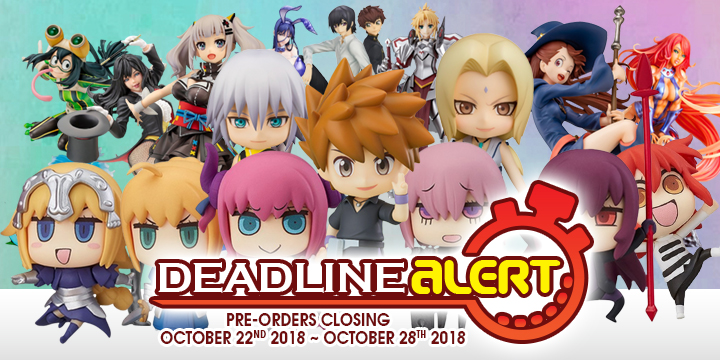 DEADLINE ALERT! Figure & Toy Pre-Orders Closing October 22nd – October 28th!