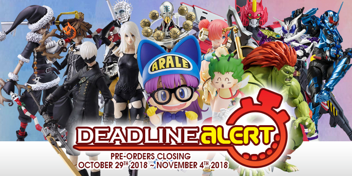 DEADLINE ALERT! Figure & Toy Pre-Orders Closing October 29th – November 4th!