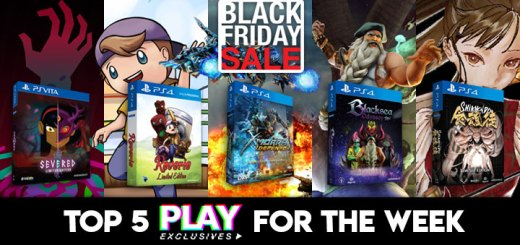 PLAY Exclusives, Playasia Exclusive, Severed, Reverie, X-Morph: Defense, Black Friday, Shikhondo: Soul Eater, Blacksea Odyssey, PS Vita, PS4, Switch, eastasiasoft