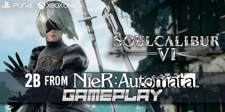 SoulCalibur VI: Take a Look at 2B from NieR: Automata Gameplay Video