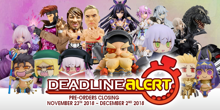 DEADLINE ALERT! All The Toy Pre-Orders Closing Nov 26th – Dec 2nd!