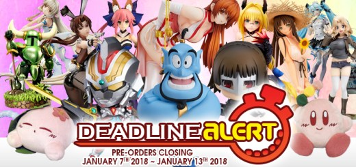 DEADLINE ALERT! All The Toy Pre-Orders Closing Jan 7th – Jan 13th!