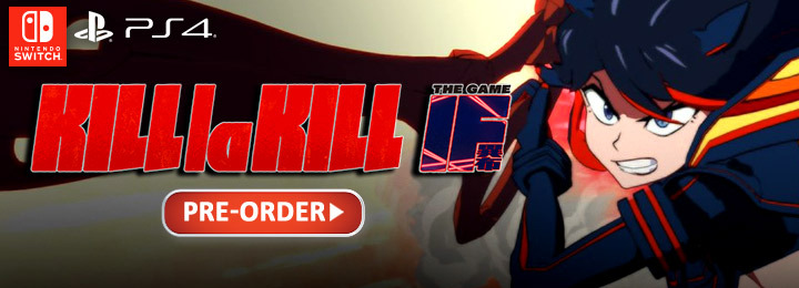 Kill la Kill The Game: IF, Kill la Kill, PS4, Switch, PlayStation 4, Nintendo switch, Europe, West, PAL, gameplay, features, release date, price, trailer, screenshots, news, update