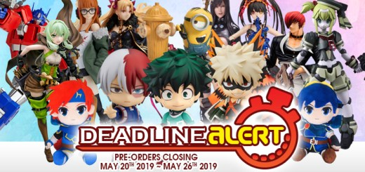 TOY DEADLINE ALERT! Figure & Toy Pre-Orders Closing May 20th – May 26th!