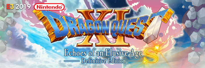 nintendo switch, e3 2019, dragon quest xi echoes of an elusive age definitive edition