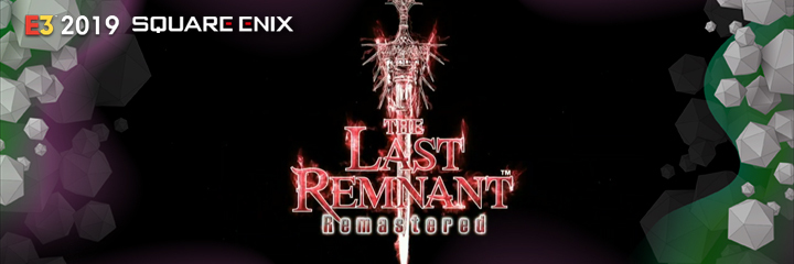 THE LAST REMNANT REMASTERED, square enix, e3 2019