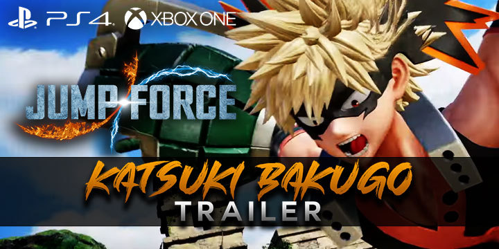 Jump Force, PlayStation 4, Xbox One, gameplay, price, features, US, North America, Europe, update, news,  DLC, Characters Pass, My Hero Academia, Bakugo, Bakugo Trailer, new trailer