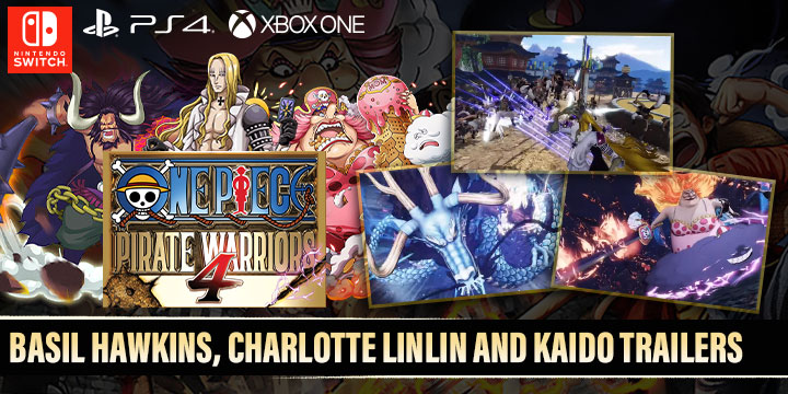 One Piece: Pirate Warriors 4, PS4, PlayStation 4, Bandai Namco Entertainment, Nintendo Switch, North America, US, XONE, Xbox One, release date, features, price, pre-order now, trailer, Europe, Japan, Asia, Character Trailers, Kaido, Charlotte Linlin, Basil Hawkins