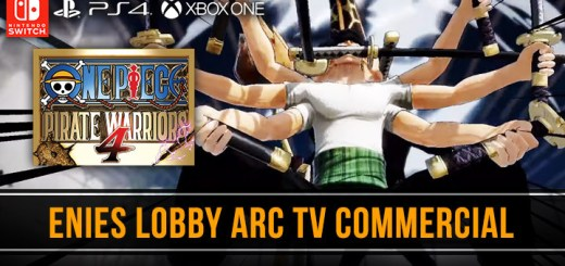 One Piece: Pirate Warriors 4, One Piece, Bandai Namco, PS4, Switch, PlayStation 4, Nintendo Switch, Asia, Pre-order, One Piece: Kaizoku Musou 4, Pirate Warriors 4, Japan, US, Europe, update, TV Commercial, Japanese TV Commercial, Enies Lobby Arc