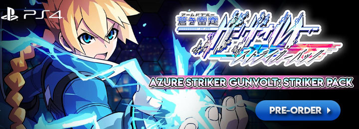 Azure Striker Gunvolt: Striker Pack, Armed Blue Gunvolt Striker Pack, Azure Striker Gunvolt Striker Pack, PS4, PlayStation 4, release date, price, gameplay, features, trailer, Inti Creates, Japan, US, EU, west, pre-order, news, update, delayed, 蒼き雷霆ガンヴォルト ストライカーパック