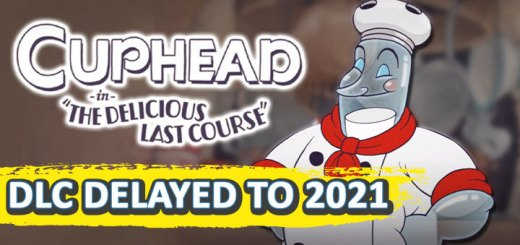 Cuphead, DLC, PS4, XONE, Switch, PC, PlayStation 4, Nintendo Switch, Xbox One, PC, The Delicious Last Course, delayed, features, trailer