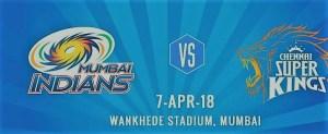 Mumbai Indians (MI) vs Chennai Super Kings (CSK) IPL 2018 Match