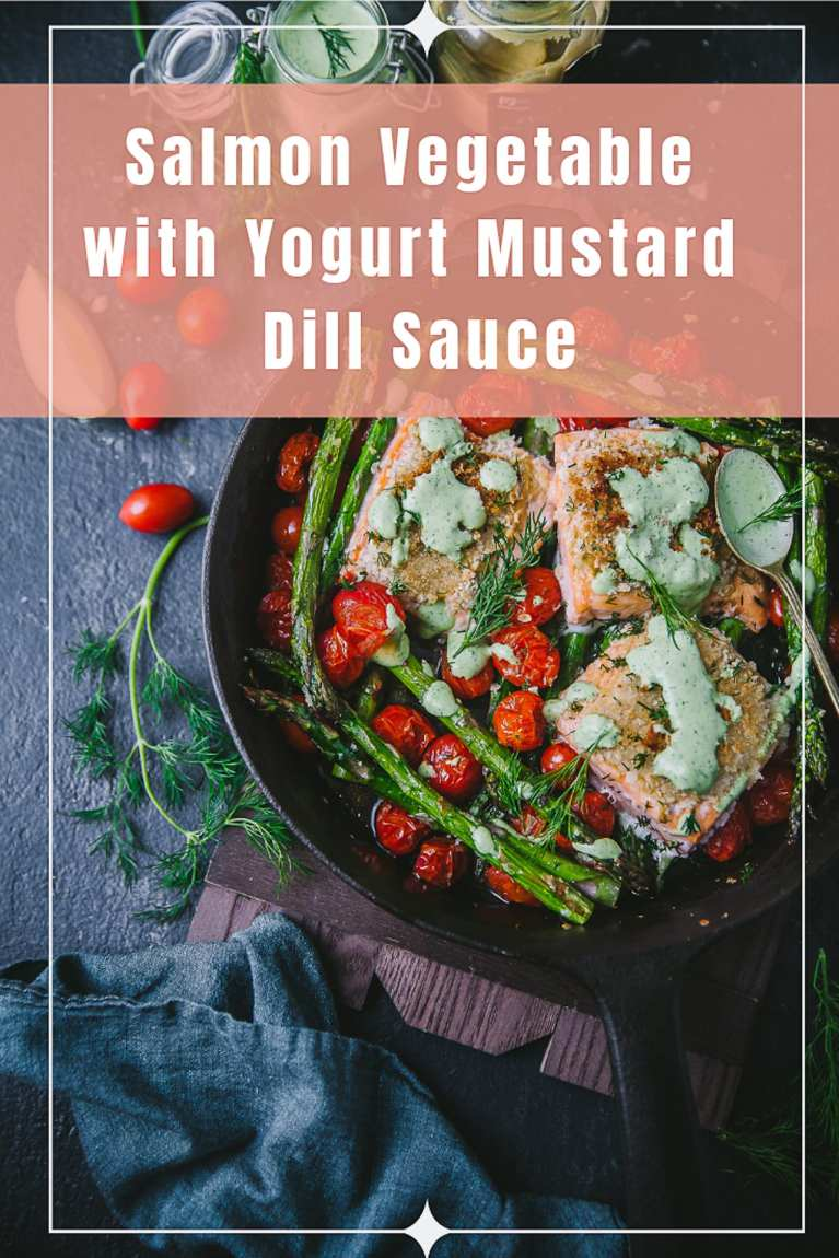 15 minutes Salmon and Vegetable with Yogurt Mustard Dill Sauce. Easy Spring meal #asparagus #dill #sidedish #mustard #yogurt