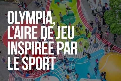 Olympia, l'aire de jeu inspirée par le sport