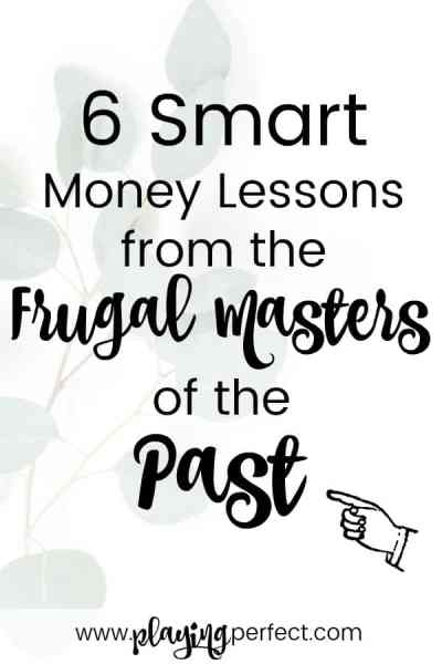 6 Smart Money Lessons From The Frugal Masters Of The Past