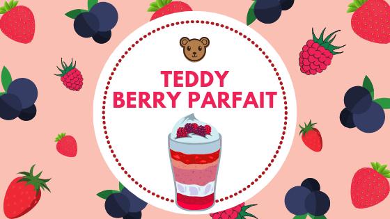 Teddy Berry Parfait