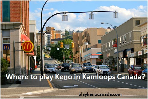 Where to play Keno in Kamloops Canada?