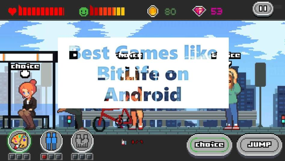 Games like Bitlife on Android