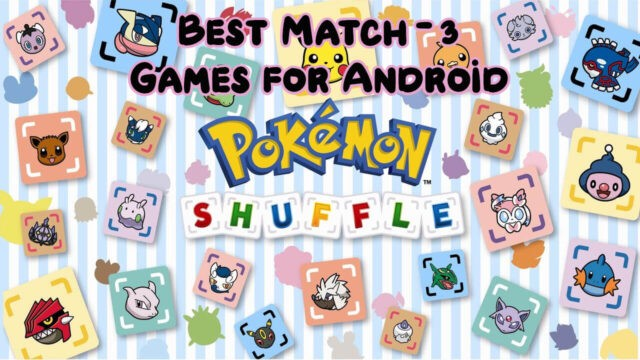 10 Best Match 3 Puzzle Games for Android