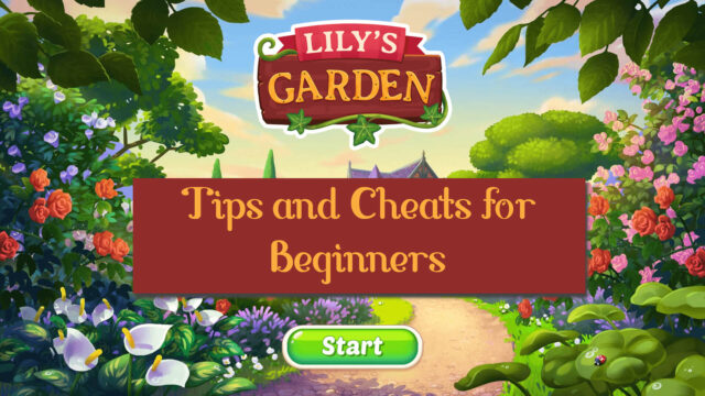 Lily's Garden Guide: Tips, Cheats and Strategies for Beginners